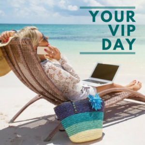 Your VIP Day!